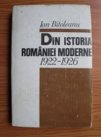 Anticariat: Ion Bitoleanu - Din istoria Romaniei moderne 1922-1926