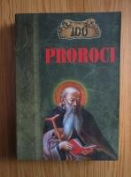 K. V. Rijov - 100 de proroci. Mari propovaduitori ai credintei