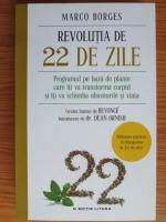 Marco Borges - Revolutia de 22 de zile. Programul pe baza de plante care iti va transforma corpul si iti va schimba obiceiurile si viata