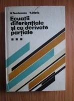 N. Teodorescu - Ecuatii diferentiale si cu derivate partiale (volumul 3). Ecuatiile fizicii matematice