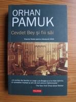 Orhan Pamuk - Cevdet Bey si fiii sai