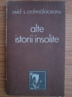 Anticariat: Ovid S. Crohmalniceanu - Alte istorii insolite