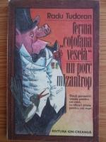 Anticariat: Radu Tudoran - Ferma Cotofana Vesela. Un porc mizantrop