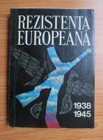 Anticariat: Rezistenta europeana in anii celui de-al doilea razboi mondial 1938-1945 (volumul 2). Tarile din Europa Occidentala si Nordica