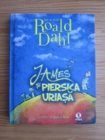Roald Dahl - James si piersica uriasa