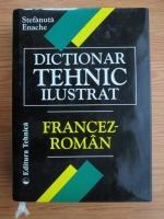 Anticariat: Stefanuta Enache - Dictionar tehnic ilustrat Francez-Roman
