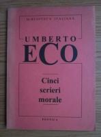 Umberto Eco - Cinci scrieri morale