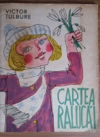 Victor Tulbure - Cartea Ralucai