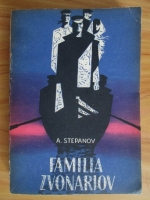 Anticariat: A. Stepanov - Familia Zvonariov