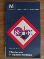 Anticariat: Alexandru Froda - Introducere in algebra moderna