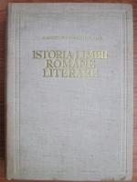 Anticariat: Alexandru Rosetti - Istoria limbii romane literare. De la origini pana la inceputul secolului al XIX-lea (volumul 1)