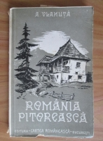 Anticariat: Alexandru Vlahuta - Romania pitoreasca (1939)