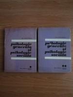 Anticariat: Ana Tucicov-Bogdan - Psihologie generala si psihologie sociala (2 volume)
