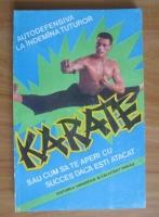 Anticariat: Auguste Basile - Karate sau cum sa te aperi cu succes cand esti atacat