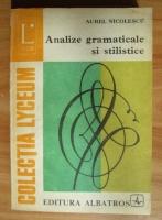Anticariat: Aurel Nicolescu - Analize gramaticale si stilistice