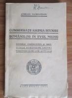 Aurelian Sacerdoteanu - Consideratii asupra istoriei romanilor in evul mediu. Dovezile continuitatii si drepturile romanilor asupra teritoriilor lor actuale (1936)