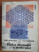 Anticariat: B.H. Bransden - Fizica atomului si a moleculei