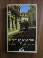 Anticariat: Bedros Horasangian - Miss Perfumado si alte femei