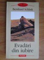 Anticariat: Bernhard Schlink - Evadari din iubire