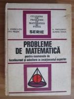 Anticariat: Constantin Ionescu-Tiu - Probleme de matematica pentru examenele de bacalaureat si admitere in invatamantul superior