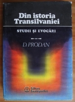 Anticariat: D. Prodan - Din istoria Transilvaniei. Studii si evocari