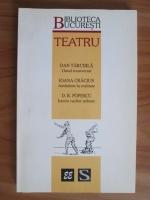 Anticariat: Dan Tarchila, Ioana Craciun, D. R. Popescu - Biblioteca Bucuresti. Teatru