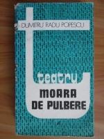 Dumitru Radu Popescu - Teatru. Moara de pulbere