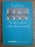 Anticariat: Emil Stan - Vocatia paideica a filosofiei romanesti