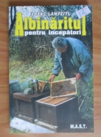Franz Lampeitl - Albinaritul pentru incepatori