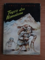 Anticariat: Fritz Rudolph - Tigrii din Himalaia. Lupta pentru acoperisul lumii