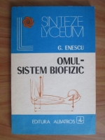 Anticariat: G. Enescu - Omul. Sistem biofizic