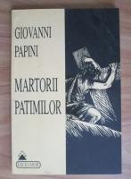 Giovanni Papini - Martorii patimilor