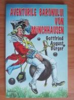 Anticariat: Gottfried August Burger - Aventurile baronului von Munchhausen