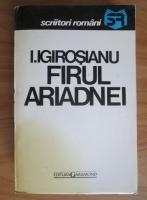 Anticariat: I. Igirosianu - Firul Ariadnei