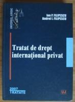 Ion P. Filipescu - Tratat de drept international privat