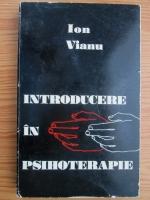 Ion Vianu - Introducere in psihoterapie