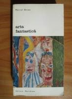 Anticariat: Marcel Brion - Arta fantastica