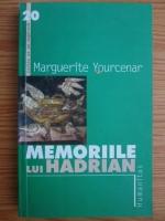 Anticariat: Marguerite Yourcenar - Memoriile lui Hadrian