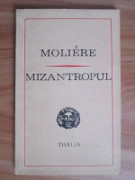 Moliere - Mizantropul. Comedie in cinci acte in versuri