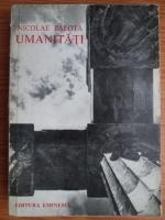 Anticariat: Nicolae Balota - Umanitati
