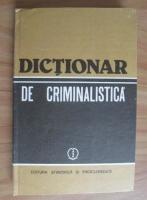 Anticariat: Nicolae Dan - Dictionar de criminalistica