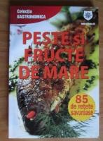 Anticariat: Peste si fructe de mare. 85 de retete savuroase