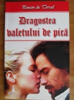 Anticariat: Ponson du Terrail - Dragostea valetului de pica