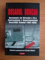 Radu Ioanid - Dosarul Brucan. Documente ale Directiei a 3-a Contraspionaj a Departamentului Securitatii Statului (1987-1989)