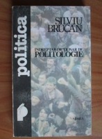 Anticariat: Silviu Brucan - Indreptar-dictionar de politologie