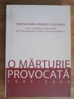 Anticariat: Simona Maria Vrabiescu Kleckner - O marturie provocata 1995-2000