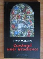 Anticariat: Tsvia Walden - Cuvantul unei israelience. O limba fagaduita pe un pamant matern