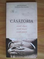 Anticariat: Vasilios Bacoianis - Casatoria. Secretele alegerii, secretele bucuriei, secretele trainiciei