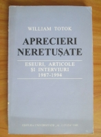 Anticariat: William Totok - Aprecieri neretusate. Eseuri, articole si interviuri 1987-1994