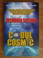 Zecharia Sitchin - Codul cosmic. Uluitorul adevar despre anunnaki care au divulgat oamenilor secretele universului